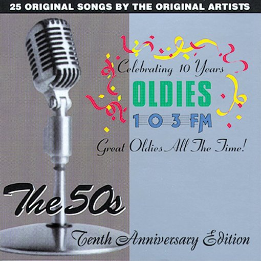 Details about OLDIES 103FM: The 50's: Tenth Anniversary Edition NEW CD