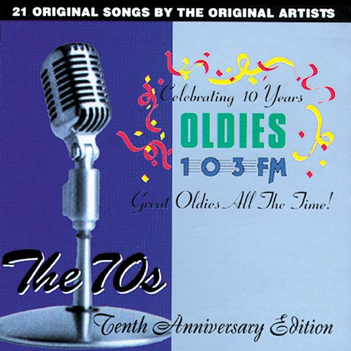 Details about OLDIES 103FM: The 70's: Tenth Anniversary Edition NEW CD